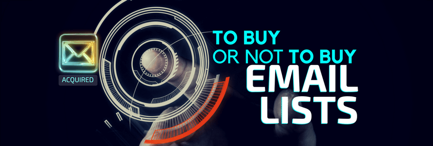 To Buy or Not to Buy Email Lists